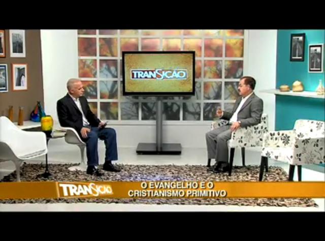 Transição 118 - Evangelho e Cristianismo Primitivo