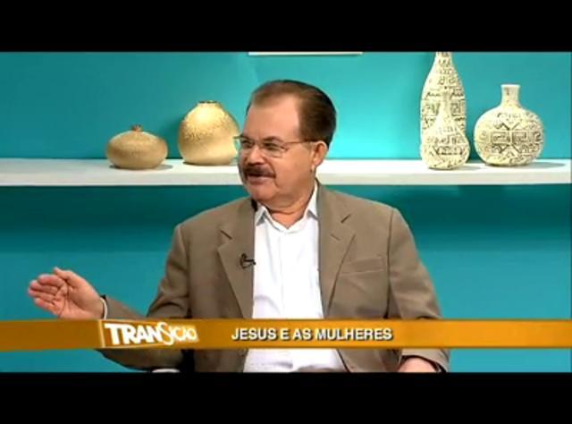 Transição 122 - Jesus e as Mulheres
