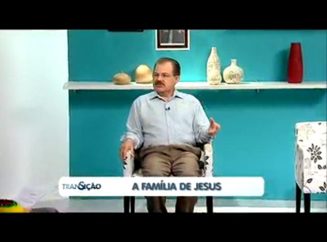 Transição 133 - A Família de Jesus