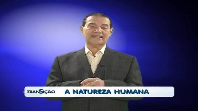 Transição 159 - Natureza Humana