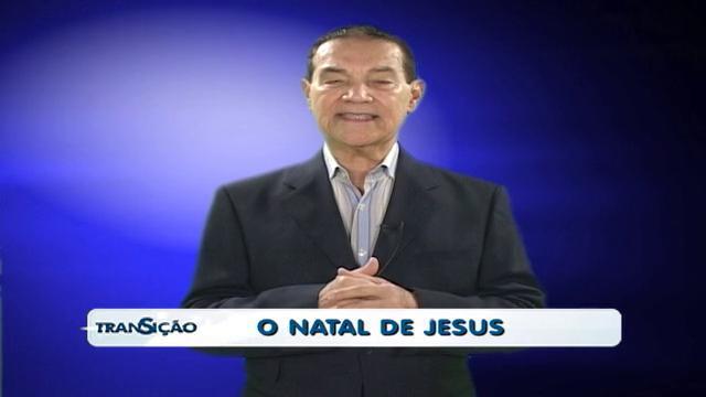 Transição 168 - O Natal de Jesus