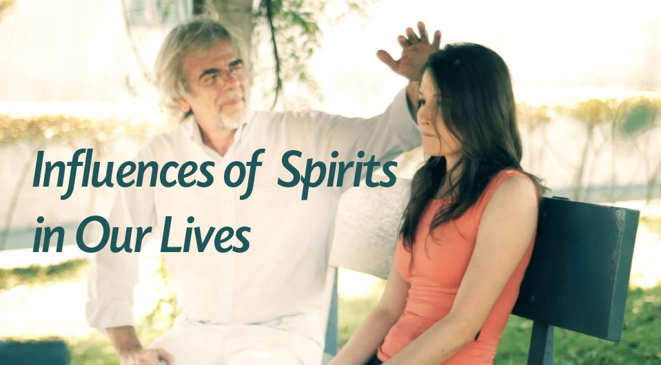 Influences of Spirits in Our Lives