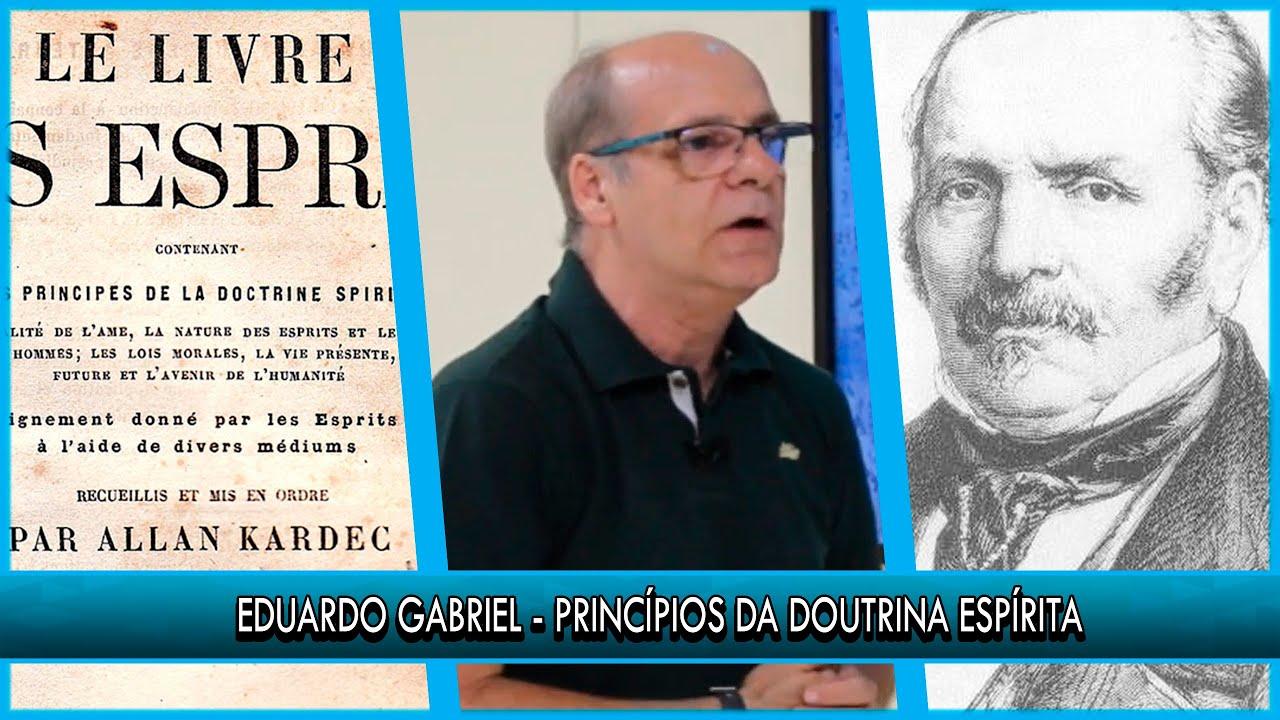 Princípios da Doutrina Espírita - Eduardo Gabriel - P8T1