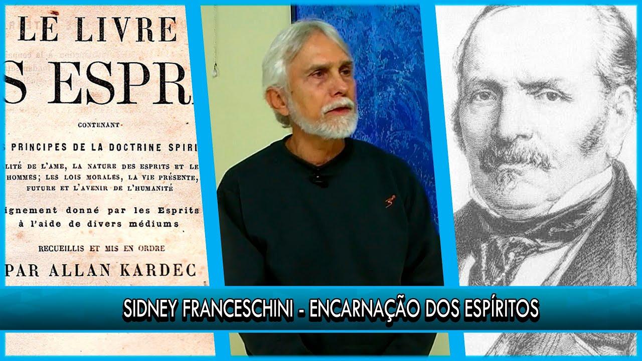 Encarnação dos Espíritos - Sidney Franceschini | P18T1