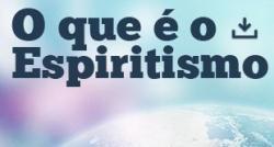 Livros Online Transição - O que é o Espiritismo
