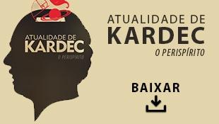 Atualidade de Kardec - O Perispírito
