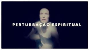 Uma nova visão 006 - Perturbação espiritual