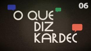 O Que Diz Kardec 006 - Pendências do Passado Entre Familiares
