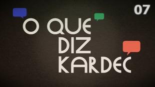 O Que Diz Kardec 007 - Podemos Saber Quais São os Nossos Obsessores?