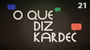 O Que Diz Kardec 021 - Escolha das Provas