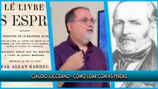 Como lidar com as perdas - Cláudio Luccisano - P1T1