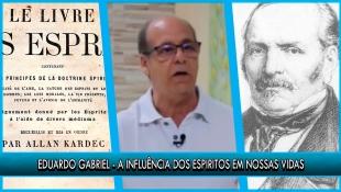 A influência dos Espíritos em nossas vidas - Eduardo Gabriel - P2T1