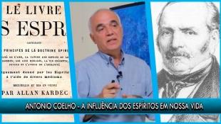 A influência dos Espíritos em nossas vidas - Antonio Coelho - P11T1