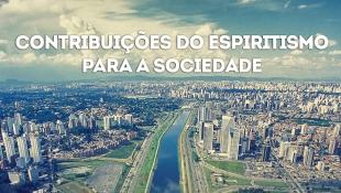 Uma nova visão 017 -  Contribuições do Espiritismo para a sociedade